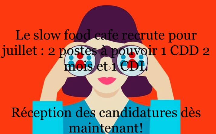 Le slow food café recrute…